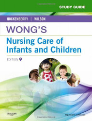 Wong's Nursing Care Of Infants And Children Study Guide