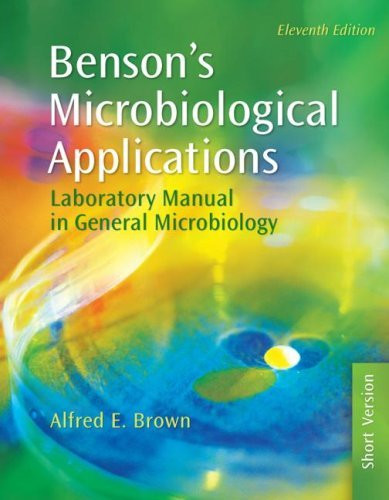 Benson's Microbiological Applications Laboratory Manual In General Microbiology