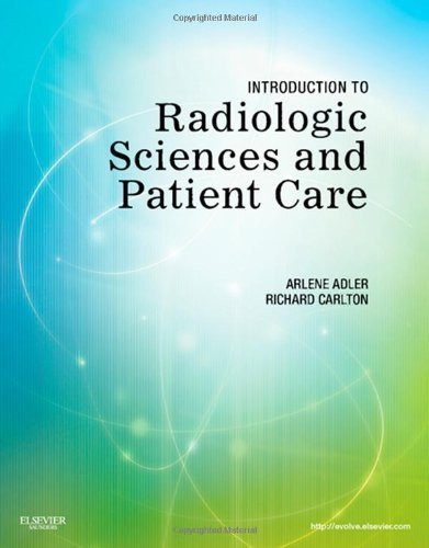 Introduction To Radiologic Sciences And Patient Care