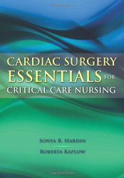 Cardiac Surgery Essentials For Critical Care Nursing