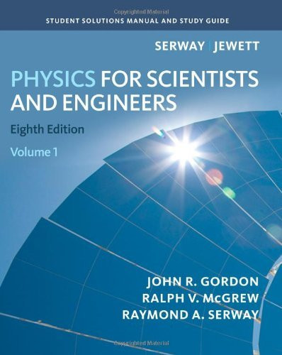 Student Solutions Manual Volume 1 For Serway/Jewett's Physics For Scientists And Engineers