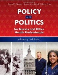 Public Policy And Politics For Nurses And Other Healthcare Professionals