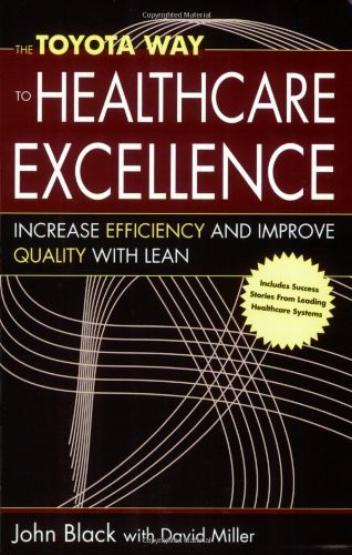 Toyota Way To Healthcare Excellence