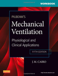 Workbook for Pilbeam's Mechanical Ventilation Physiological and Clinical Applications