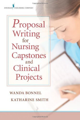 Proposal Writing for Nursing Capstones and Clinical Projects