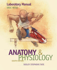 Laboratory Manual For Seeley's Anatomy And Physiology