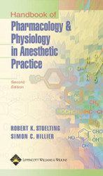 Stoelting's Handbook of Pharmacology and Physiology In Anesthetic Practice by Stoelting