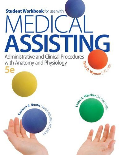 Student Workbook for use with Medical Assisting Administrative and Clinical Procedures with Anatomy and Physiology