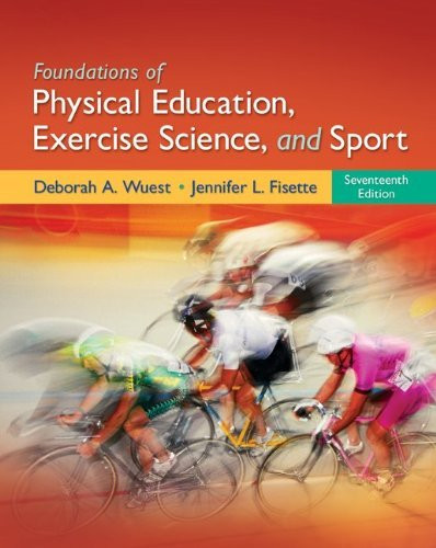 Foundations Of Physical Education Exercise Science And Sport
