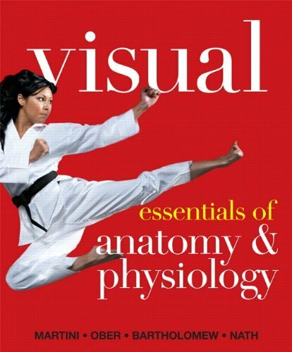 Visual Essentials Of Anatomy And Physiology