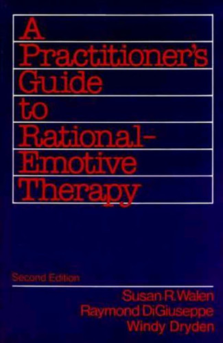 Practitioner's Guide To Rational-Emotive Behavior Therapy