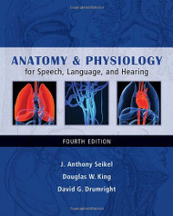 Anatomy And Physiology For Speech Language And Hearing