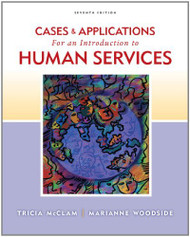 Cases And Applications For An Introduction To Human Services
