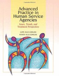 Advanced Practice In Human Service Agencies by Lupe A. Alle-Corliss