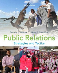 Public Relations Strategies and Tactics  by Dennis L Wilcox