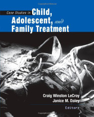 Case Studies In Child Adolescent And Family Treatment