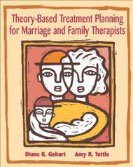 Theory-Based Treatment Planning For Marriage And Family Therapists