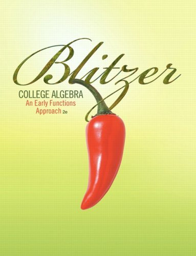 College Algebra An Early Functions Approach