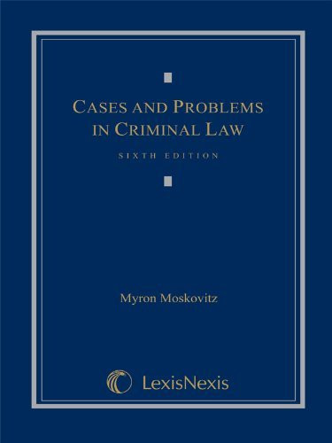 Cases And Problems In Criminal Law