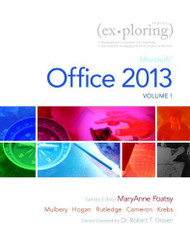 Exploring Microsoft Office 2013 Volume 1