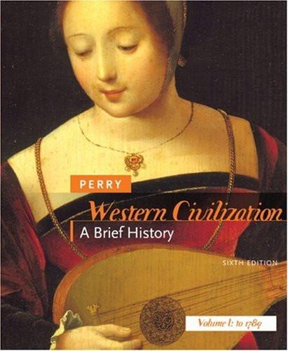 Western Civilization A Brief History Volume 1