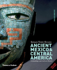 Ancient Mexico And Central America Susan Toby Evans