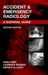 Accident And Emergency Radiology by Nigel Raby