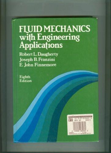 Fluid Mechanics With Engineering Applications by Robert Daugherty /  Finnemore