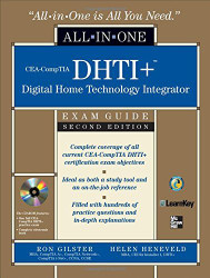 Cea-Comptia Dhti+ Digital Home Technology Integrator All-In-One Exam Guide