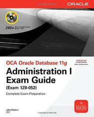 Oca Oracle Database 11G Administration I Exam Guide