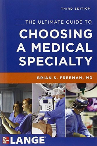Ultimate Guide To Choosing A Medical Specialty