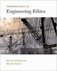 Introduction to Engineering Ethics  by Mike Martin