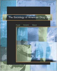 The Sociology Of American Drug Use by Charles Faupel