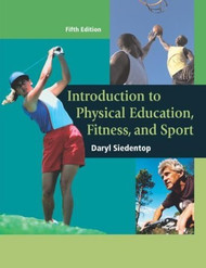 Introduction to Physical Education Fitness and Sport  by Daryl S Siedentop