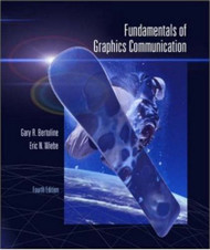 Fundamentals Of Graphics Communication - Gary Robert Bertoline