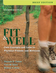 Fit And Well Core Concepts & Labs in Physical Fitness & Wellness by Thomas Fahey