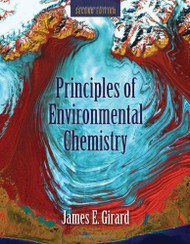 Principles of Environmental Chemistry by James E Girard