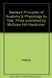 Seeley's Principles Of Anatomy and Physiology - Tate
