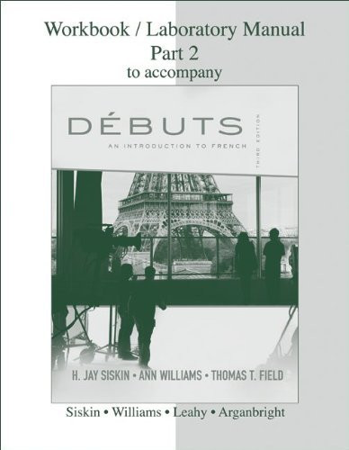 Workbook/Laboratory Manual Part 2 To Accompany Debuts