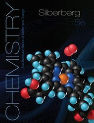 Chemistry: The Molecular Nature of Matter and Change by Martin Silberger & Silberberg