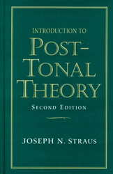 Introduction To Post-Tonal Theory by Joseph Straus