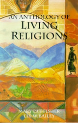An Anthology Of Living Religions by Mary Fisher