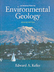 Introduction to Environmental Geology  by Edward A. Keller