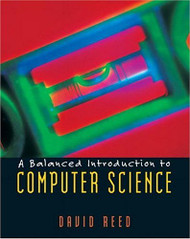 Balanced Introduction To Computer Science - David Reed