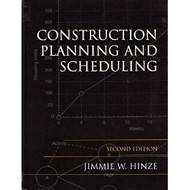 Construction Planning and Scheduling by Jimmie Hinze