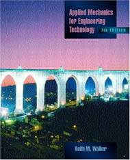 Applied Mechanics For Engineering Technology by Keith Walker