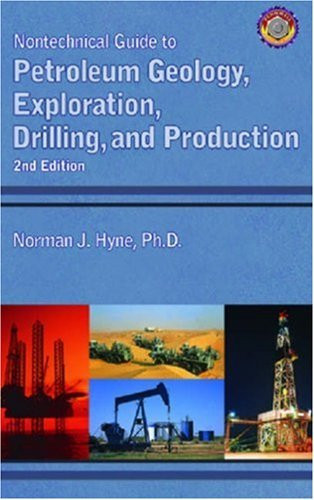 Nontechnical Guide To Petroleum Geology Exploration Drilling And Production