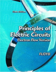 Principles Of Electric Circuits Electron Flow Version by Thomas Floyd