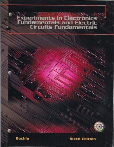 Experiments In Electronics Fundamentals And Electric Circuits Fundamentals/