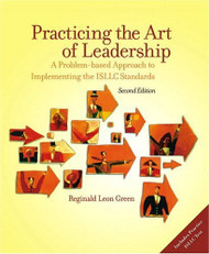Practicing The Art Of Leadership by Reginald Green